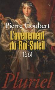 Pierre Goubert - L'avènement du Roi-Soleil - 1661.