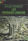 Pierre Goubert et Etienne Juillard - Les paysages urbains.