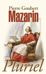 Pierre Goubert - Mazarin.