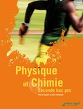 Pierre Goudet et Alain Kowalski - Physique et Chimie 2de Bac Pro.