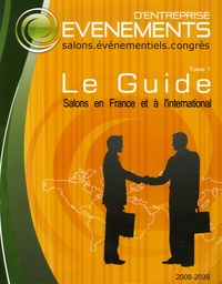 Pierre Gougeon - Le Guide Evénements d'entreprise - Tome 1, Salons en France et à l'international.
