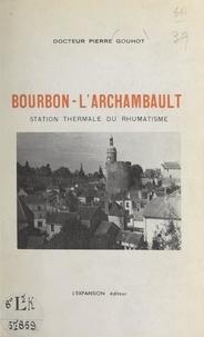Pierre Gouhot et Edgar Faure - Bourbon-L'Archambault - Station thermale du rhumatisme.