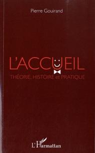 Pierre Gouirand - L'accueil - Théorie, histoire et pratique.