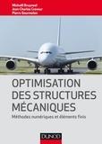 Pierre Gourmelen et Michaël Bruyneel - Optimisation des structures mécaniques - Méthodes numériques et éléments finis.