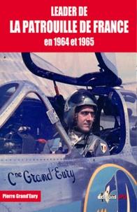 Pierre Grand'Eury - Leader de la patrouille de France en 1964 et 1965.