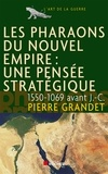 Pierre Grandet - Les pharaons du Nouvel Empire (1550-1069 av. J.-C.).