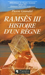 Pierre Grandet - Ramsès III - Histoire d'un règne.