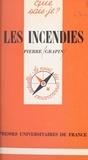 Pierre Grapin et Paul Angoulvent - Les incendies.