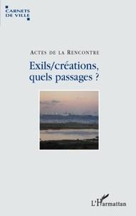Pierre Gras - Exils/créations, quels passages ? - Actes du colloque.