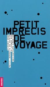 Pierre Gras - Petit imprécis de voyage - A l'usage des navigateurs urbains.