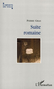 Pierre Gras - Suite romaine.