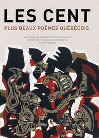 Pierre Graveline et René Derouin - Les cent plus beaux poèmes québécois.