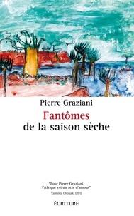 Pierre Graziani - Fantômes de la saison sèche.