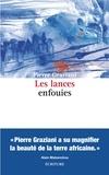 Pierre Graziani - Les lances enfouies.