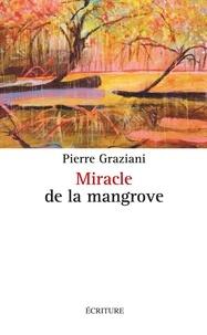 Pierre Graziani - Miracle de la mangrove.