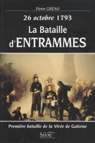 Pierre Gréau - 26 octobre 1793 : La bataille d'Entrammes - Première bataille de la Virée de Galerne.