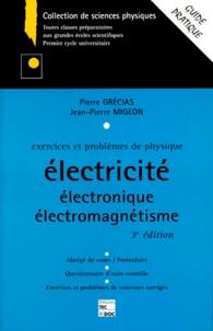 EXERCICES ET PROBLEMES DE PHYSIQUE : ELECTRICITE, ELECTRONIQUE, ELECTROMAGNETISME. 3ème édition.pdf