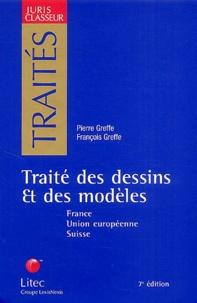 Pierre Greffe et François Greffe - Traité des dessins et des modèles - France, Union européenne, Suisse.