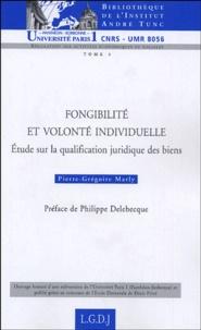 Pierre-Grégoire Marly - Fongibilité et volonté individuelle - Etude sur la qualification juridique des biens.