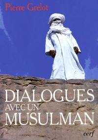 Pierre Grelot - Dialogues avec un musulman.