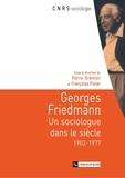 Pierre Grémion et Françoise Piotet - Georges Friedmann - Un sociologue dans le siècle (1902-1977).