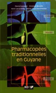 Pierre Grenand et Chrtistine Moretti - Pharmacopées traditionnelles en Guyane - Créoles, Wayãpi, Palikur.