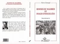Pierre Grenaud - Hommes du Maghreb & images ensoleillées.