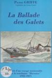 Pierre Griffe - La ballade des galets - Récit d'un voyage mémorable de la touchante Havraise : 1925-1927.