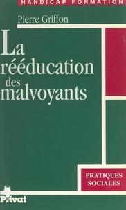 Pierre Griffon - La rééducation des malvoyants.