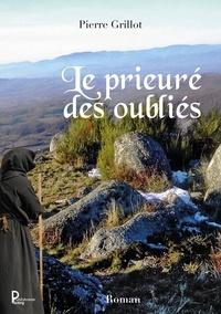 Pierre Grillot - Le prieuré des oubliés.