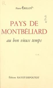 Pierre Grillot et Georges Becker - Pays de Montbéliard au bon vieux temps.