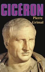 Pierre Grimal - Cicéron.