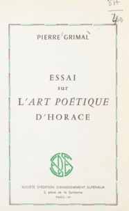 Pierre Grimal - Essai sur l'art poétique d'Horace.