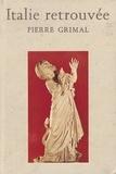 Pierre Grimal - Italie retrouvée.