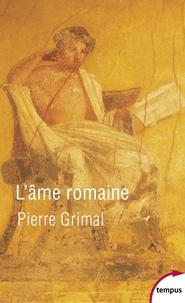 Pierre Grimal - L'âme romaine.