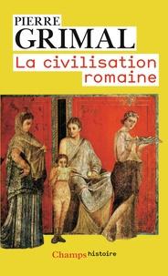 La civilisation romaine - Pierre Grimal |