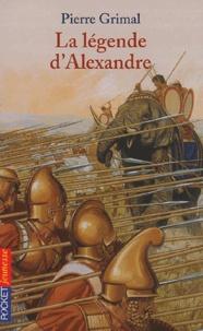 Pierre Grimal - La légende d'Alexandre.