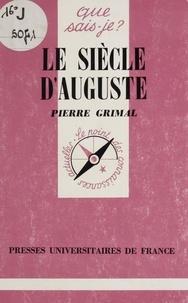 Pierre Grimal - Le Siècle d'Auguste.
