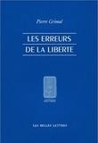 Pierre Grimal et Michel Desgranges - Les erreurs de la liberté.