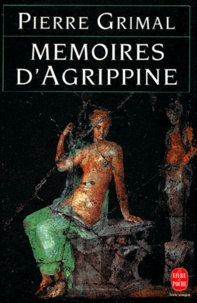 Pierre Grimal - Mémoires d'Agrippine.