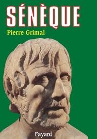 Pierre Grimal - Sénèque - Ou la conscience de l'Empire.