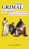 Pierre Grimal - Virgile ou la Seconde naissance de Rome.