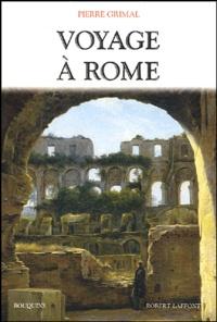 Pierre Grimal - Voyage à Rome.