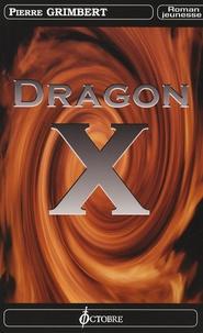 Pierre Grimbert - Dragon X.