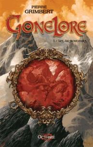 Pierre Grimbert - Gonelore Tome 1 : Les Arpenteurs.