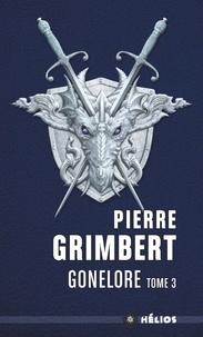 Pierre Grimbert - Gonelore Tome 3 : Les chiffonniers.