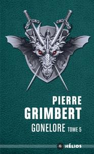 Pierre Grimbert - Gonelore Tome 5 : Crochenuit.