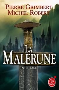 Pierre Grimbert et Michel Robert - La Malerune  : Les Armes des Garamont ; Le Dire des Sylfes ; La Belle Arcane.