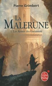 Pierre Grimbert - La Malerune Tome 1 : Les armes des Garamont.
