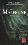 Pierre Grimbert et Michel Robert - La Malerune Tome 3 : La Belle Arcane.
